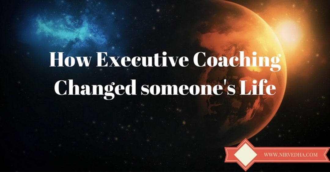 How executive coaching changed someone's life