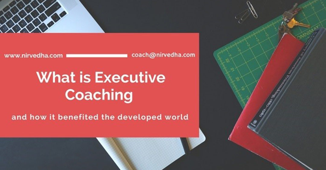 What is executive coaching and how it benefited the developed world?