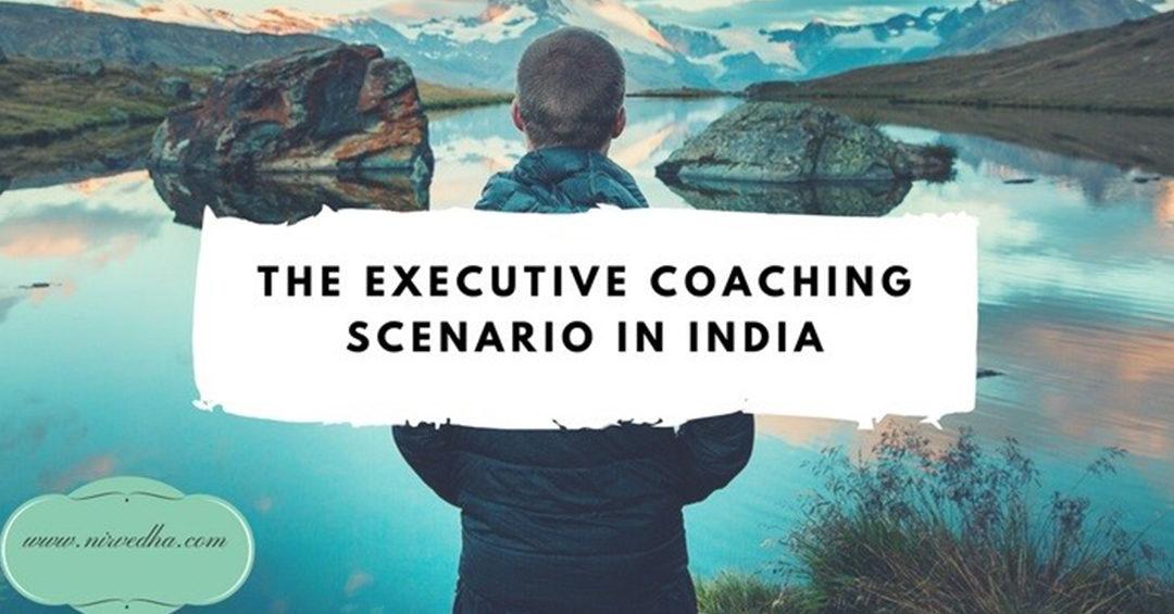 The Executive Coaching Scenario in India