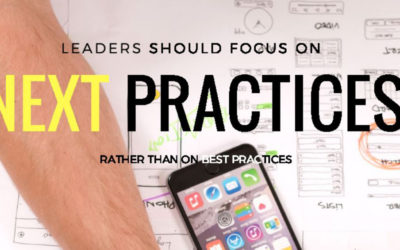 Leader should Focus on Next Practices rather than on Best Practices