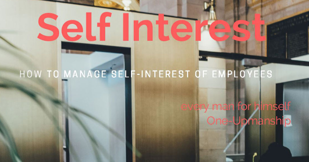 How to manage self interest of employees