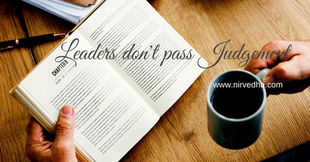 Leaders don't pass judgments